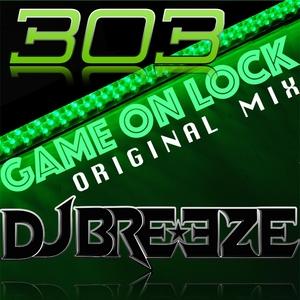 303 & DJBREEZE - Game On Lock