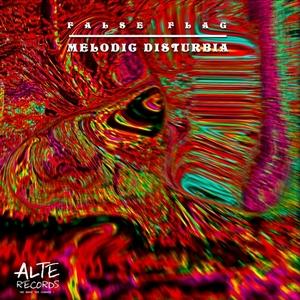 FALSE FLAG - Melodic Disturbia