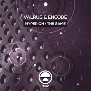 VALRUS & ENCODE - Hyperion/The Game