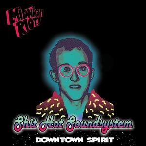 SHIT HOT SOUNDSYSTEM - Downtown Spirit