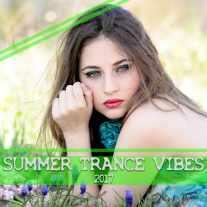 VARIOUS - Summer Trance Vibes 2017
