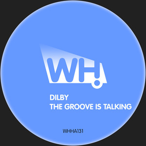 DILBY - The Groove Is Talking