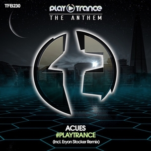 ACUES - #Playtrance (The Anthem)