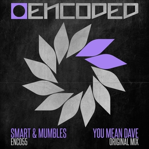 SMART & MUMBLES - You Mean Dave