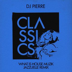 DJ PIERRE - What Is House Muzik