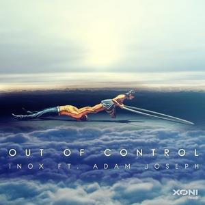 DJ INOX feat ADAM JOSEPH - Out Of Control