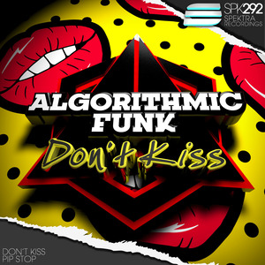 ALGORITHMIC FUNK - Don't Kiss