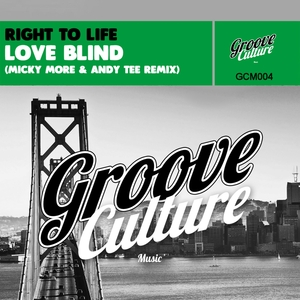 RIGHT TO LIFE - Love Blind