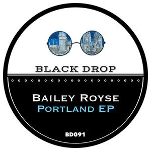 BAILEY ROYSE - Portland EP