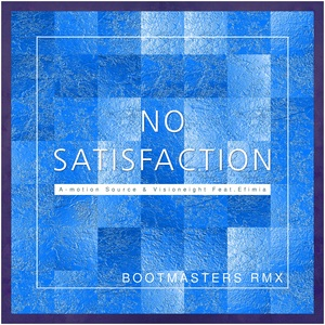 A-MOTION SOURCE/VISIONEIGHT - No Satisfaction