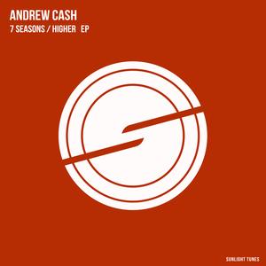 ANDREW CASH - 7 Seasons/Higher EP