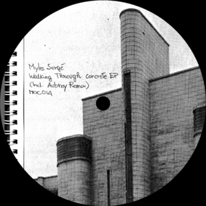 MYLES SERGE - Walking Through Concrete EP
