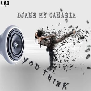 DJANE MY CANARIA - You Think