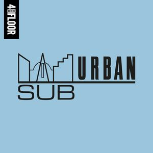 VARIOUS - 4 To The Floor Presents Sub-Urban Records
