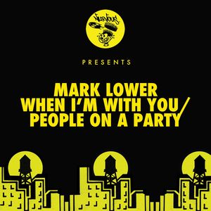MARK LOWER - When I'm With You / People On A Party