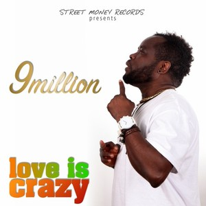 9MILLION - Love Is Crazy