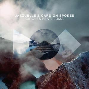 JAZZUELLE/CARD ON SPOKES feat LUMA - Circles