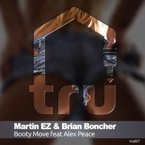 MARTIN EZ/BRIAN BONCHER/ALEX PEACE - Booty Move