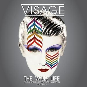 VISAGE - The Wild Life: The Best Of Extended Versions & Remixes 1978