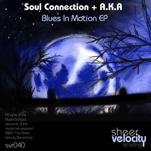 SOUL CONNECTION & AKA - Blues In Motion EP
