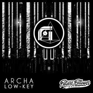 ARCHA - Low-Key EP