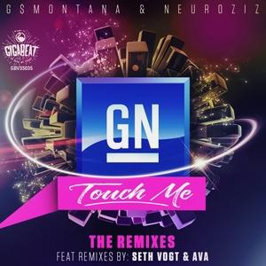 GN/G$MONTANA/NEUROZIZ - Touch Me (The Remixes)