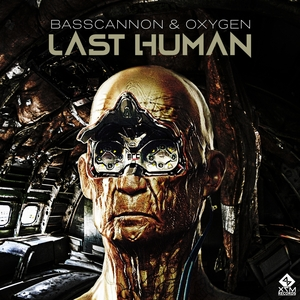 BASSCANNON & OXYGEN - Last Human