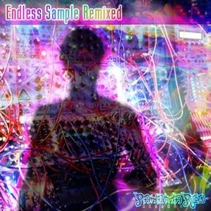 ENDLESS SAMPLE - Remixed