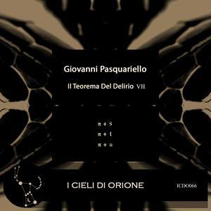 GIOVANNI PASQUARIELLO - Il Teorema Del Delirio VII