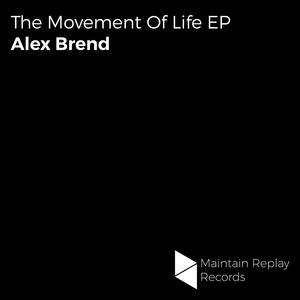 ALEX BREND - The Movement Of Life EP