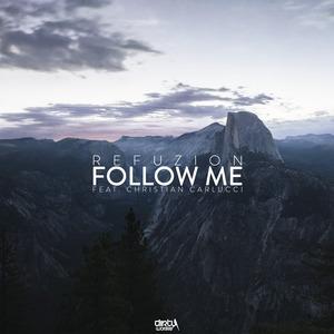 REFUZION feat CHRISTIAN CARLUCCI - Follow Me