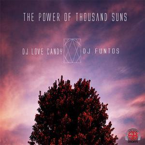 DJ LOVE CANDY/DJ FUNTOS - The Power Of Thousand Suns