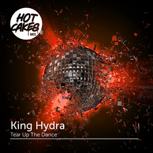 KING HYDRA - Tear Up The Dance