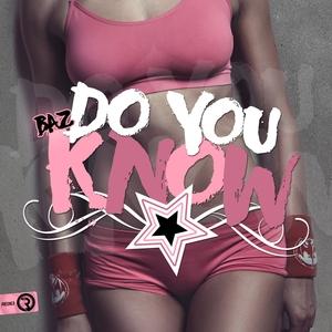BAZ - Do You Know