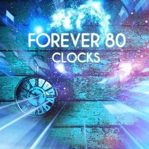 FOREVER 80 - Clocks