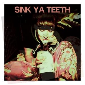 SINK YA TEETH - If You See Me