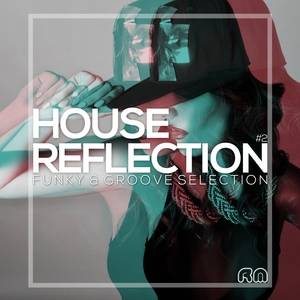 VARIOUS - House Reflection: Funky & Groove Selection #2