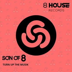 SON OF 8 - Turn Up The Musik EP