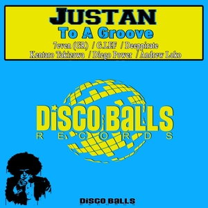 JUSTAN - To A Groove