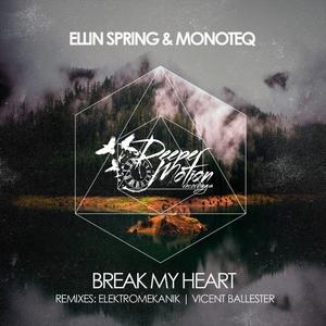 ELLIN SPRING & MONOTEQ - Break My Heart