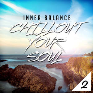 VARIOUS - Inner Balance: Chillout Your Soul 2