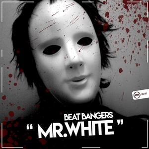 BEAT BANGERS - Mr White