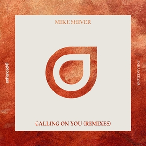 MIKE SHIVER - Calling On You (Remixes)