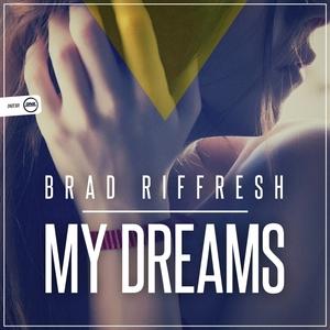 BRAD RIFFRESH - My Dreams