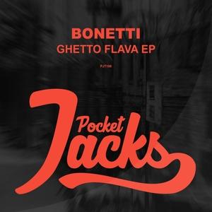 BONETTI - Ghetto Flava EP