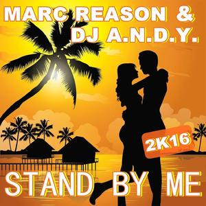 MARC REASON & DJ ANDY - Stand By Me 2k16