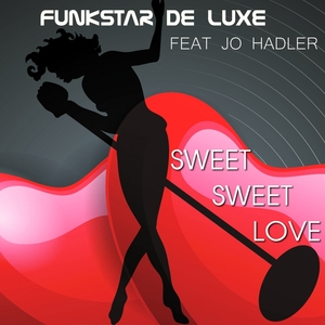 FUNKSTAR DE LUXE feat JO HADLER - Sweet Sweet Love