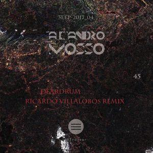 ALEJANDRO MOSSO - Deardrum (Ricardo Villalobos remix)