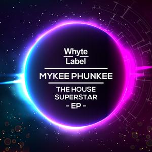 MYKEE PHUNKEE - House Superstar EP