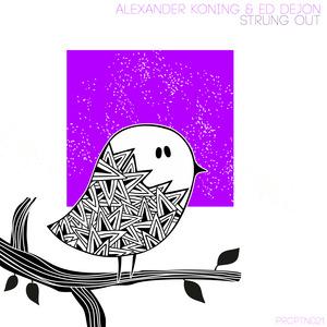 ALEXANDER KONING & ED DEJON - Strung Out